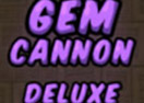 Gem Cannon Deluxe